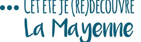 ...Cet été je redécouvre la Mayenne